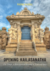 Opening Kailasanatha: The Temple in Kanchipuram Revealed in Time and Space Cover Image