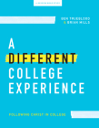 A Different College Experience - Teen Bible Study Book: Following Christ in College Cover Image