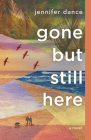 Gone But Still Here Cover Image