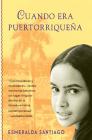 Cuando era puertorriqueña / When I Was Puerto Rican Cover Image