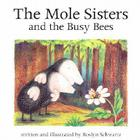 Mole Sisters & the Busy Bees Cover Image