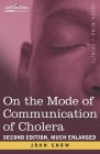 On the Mode of Communication of Cholera: Second Edition, Much Enlarged Cover Image