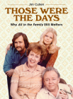 Those Were the Days: Why All in the Family Still Matters Cover Image