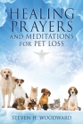 HEALING PRAYERS and MEDITATIONS for PET LOSS Cover Image
