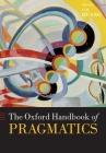 The Oxford Handbook of Pragmatics (Oxford Handbooks) Cover Image