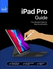iPad Pro Guide: The Ultimate Guide for iPad Pro & iOS 12 Cover Image