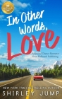 In Other Words, Love: A Second Chance Romance from Hallmark Publishing Cover Image
