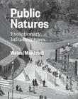 Public Natures: Evolutionary Infrastructures Cover Image