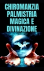 Chiromanzia Palmistria Magica E Divinazione Cover Image