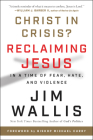 Christ in Crisis?: Reclaiming Jesus in a Time of Fear, Hate, and Violence Cover Image