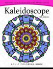 Kaleidoscope Coloring Book for Adults: An Adult coloring Book Mandala with Doodle Cover Image