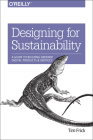Designing for Sustainability: A Guide to Building Greener Digital Products and Services Cover Image