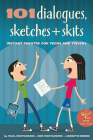 101 Dialogues, Sketches and Skits: Instant Theatre for Teens and Tweens (Smartfun Activity Books) Cover Image