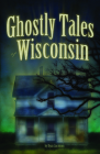 Ghostly Tales of Wisconsin Cover Image