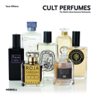 Cult Perfumes: The World's Most Exclusive Perfumeries Cover Image