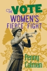 The Vote: : Women's Fierce Fight Cover Image