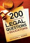 The 200 Most Frequently Asked Legal Questions for Educators Cover Image