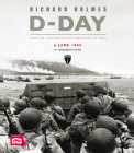 D-Day: From the Invasion to the Liberation of Paris 6 June 1944 (75th Anniversary Edition) Cover Image