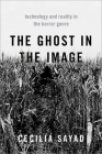 The Ghost in the Image: Technology and Reality in the Horror Genre Cover Image