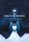 Creative Words: Poetic Reflections on Creativity, Creation, and the Power of Words Cover Image