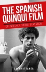 The Spanish Quinqui Film: Delinquency, Sound, Sensation Cover Image