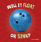 Will It Float or Sink? (Properties of Materials) Cover Image