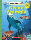 Ocean Animals (Be An Expert!) (Library Edition) Cover Image