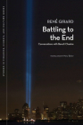 Battling to the End: Conversations with Benoit Chantre (Studies in Violence, Mimesis, & Culture) Cover Image
