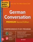 Practice Makes Perfect: German Conversation, Premium Second Edition Cover Image