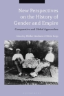 New Perspectives on the History of Gender and Empire: Comparative and Global Approaches Cover Image