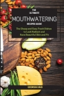 The Ultimate Mouthwatering Recipes Guide: The Cheap and Easy Fresh Dishes to Look Radiant and Have Beautiful Skin and Fit Cover Image
