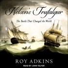 Nelson's Trafalgar Lib/E: The Battle That Changed the World Cover Image