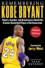 Remembering Kobe Bryant: Players, Coaches, and Broadcasters Recall the Greatest Basketball Player of His Generation (Facing) Cover Image
