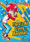 There's No Crying in Baseball (Sports Illustrated Kids Victory School Superstars) Cover Image