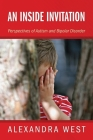 An Inside Invitation: Perspectives of Autism and Bipolar Disorder Cover Image