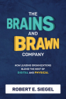 The Brains and Brawn Company: How Leading Organizations Blend the Best of Digital and Physical Cover Image