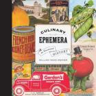 Culinary Ephemera: An Illustrated History (California Studies in Food and Culture #30) Cover Image