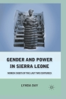 Gender and Power in Sierra Leone: Women Chiefs of the Last Two Centuries Cover Image