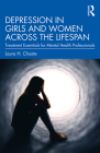 Depression in Girls and Women Across the Lifespan: Treatment Essentials for Mental Health Professionals Cover Image