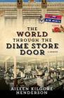 The World through the Dime Store Door: A Memoir Cover Image
