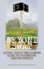 Beyond Swat: History, Society and Economy Along the Afghanistan-Pakistan Frontier Cover Image