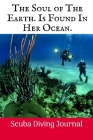 The Soul of The Earth: Scuba Diving Log Book, 100 Pages. Cover Image