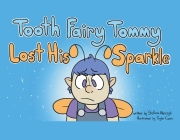 Tooth Fairy Tommy Lost His Sparkle Cover Image