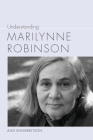 Understanding Marilynne Robinson (Understanding Contemporary American Literature) Cover Image
