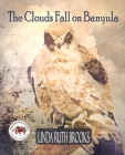 The Clouds Fall on Banyula: The Banyula Tales: On keeping safe Cover Image