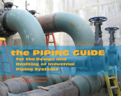 The Piping Guide: For the Design and Drafting of Industrial Piping Systems Cover Image