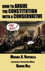 How to Argue the Constitution with a Conservative Cover Image