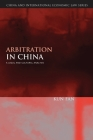 Arbitration in China: A Legal and Cultural Analysis (China and International Economic Law Series #5) Cover Image