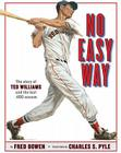 No Easy Way: The Story of Ted Williams and the Last .400 Season Cover Image