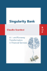 Singularity Bank: AI and Runaway Transformation in Financial Services Cover Image